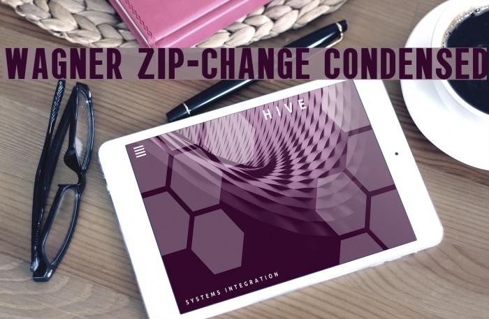 Wagner Zip-Change Condensed फ़ॉन्ट examples