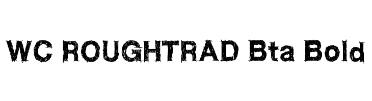 WC ROUGHTRAD Bta Bold  Free Fonts Download