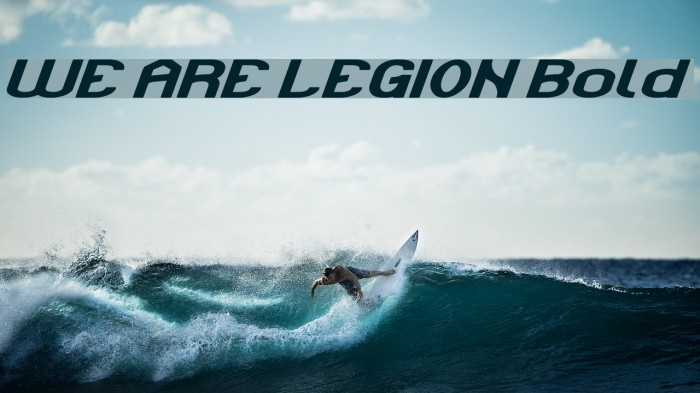 WE ARE LEGION Bold Schriftart examples