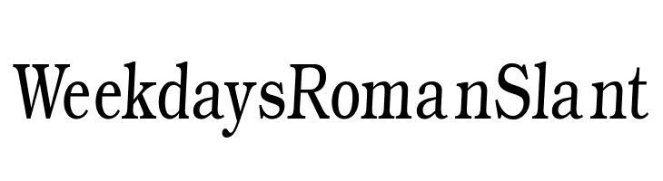 WeekdaysRomanSlant  Free Fonts Download