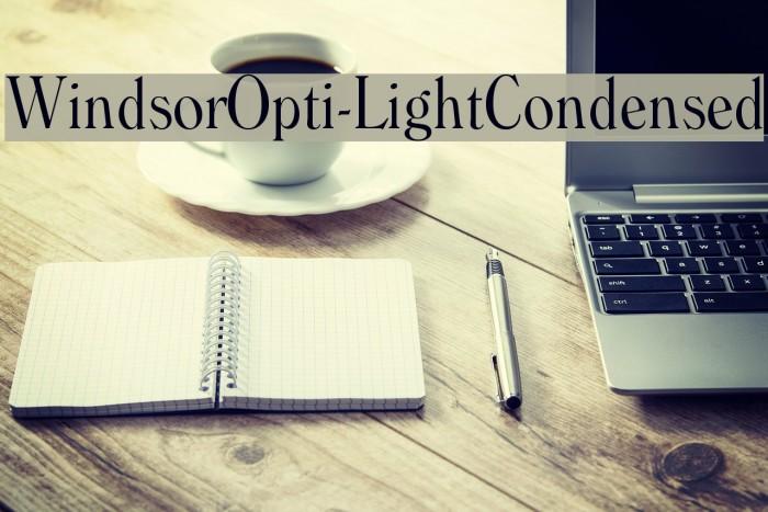 WindsorOpti-LightCondensed Font examples