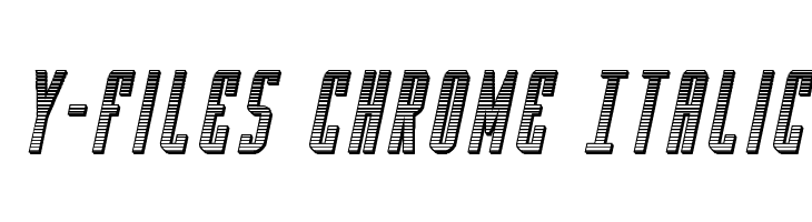 Y-Files Chrome Italic  Free Fonts Download