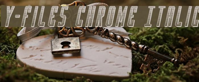 Y-Files Chrome Italic फ़ॉन्ट examples