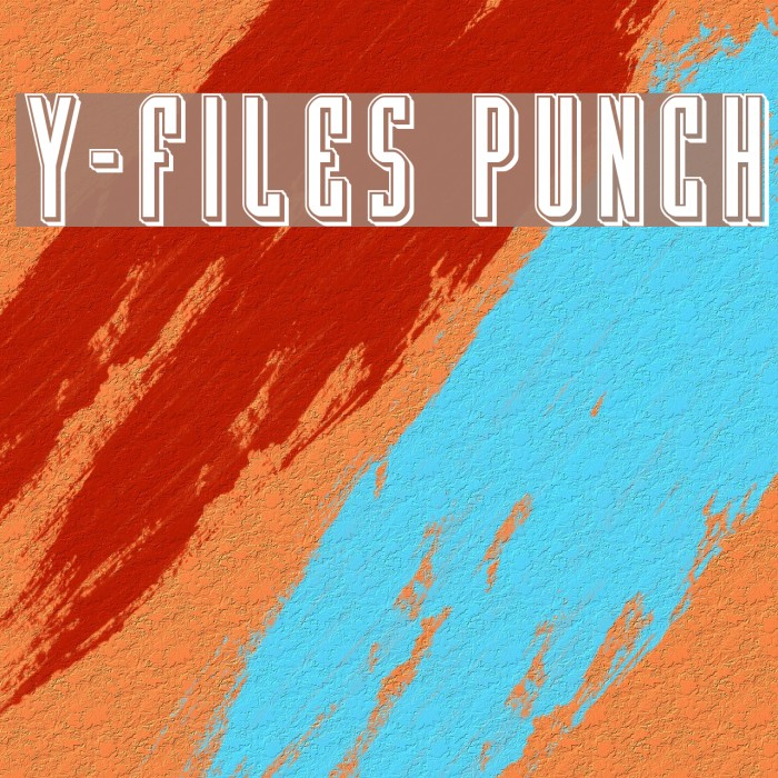 Y-Files Punch Font examples
