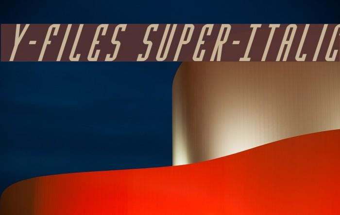 Y-Files Super-Italic Fonte examples