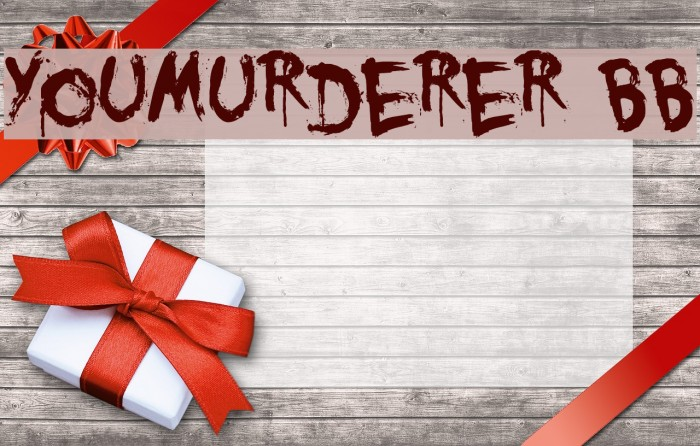 YouMurderer BB Font examples
