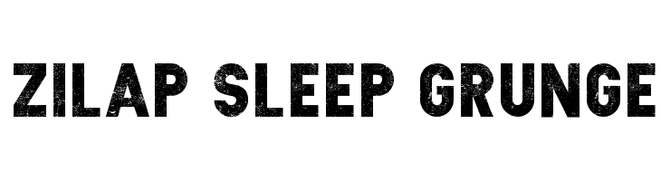 Zilap Sleep Grunge Fonte